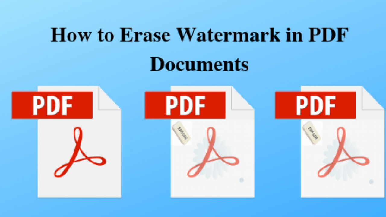 How to Erase Watermark in PDF Files? - Pick the Most Relevant Method