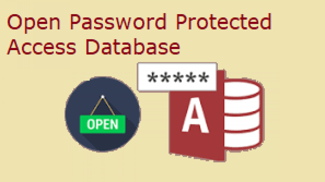 The Perfect Way to Open Password Protected Access Database