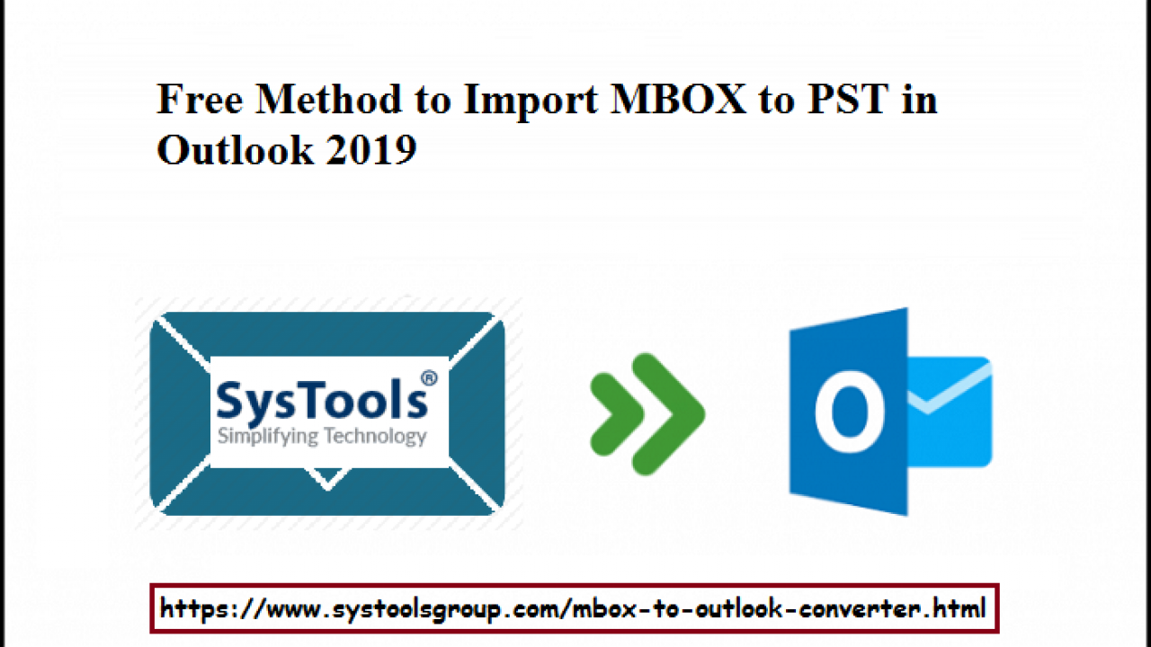 How to Import MBOX to PST in Outlook 2019 with Free Methods