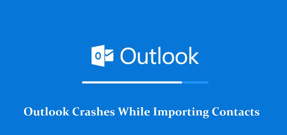 outlook crashes when importing contacts