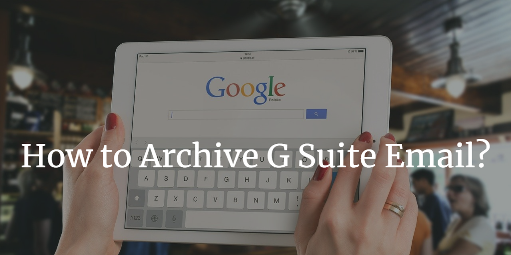how to archive g suite email