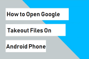 open-google-takeout-files on-android-phone