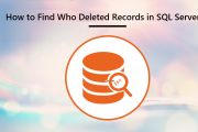how-to-find-who-deleted-records-in-sql-server